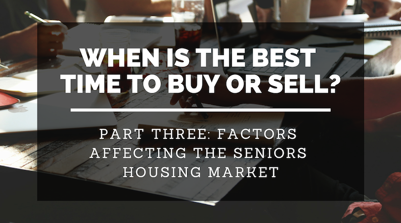 Now May Be a Great Time for a Seniors Housing / Long Term Care Sale