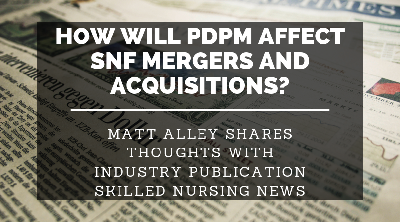 Matt Alley Discusses PDPM With Skilled Nursing News